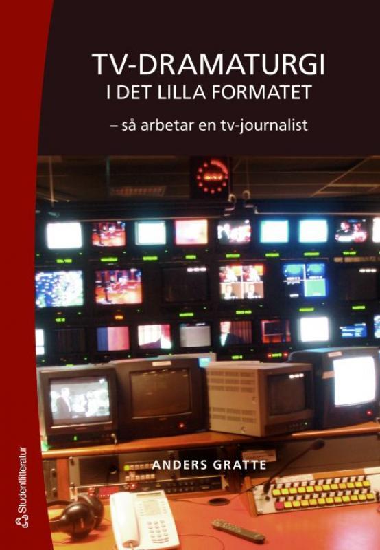 Tv-dramaturgi i det lilla formatet: så arbetar en tv-journalist