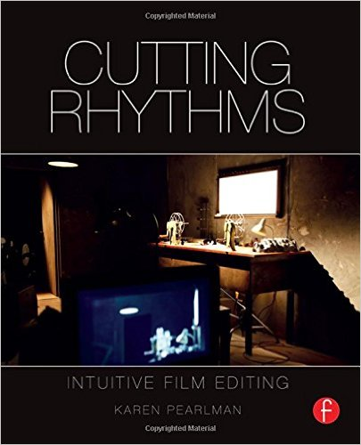 Cutting Rhythms: Intuitive Film Editing
