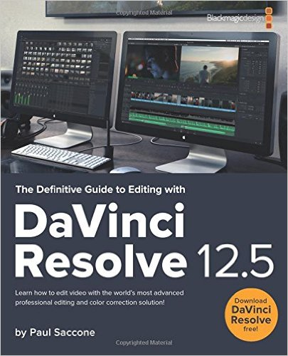 The Definitive Guide to Editing with DaVinci Resolve 12.5