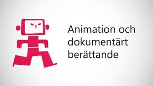 Ny utbildning i animation och dokumentärt berättande