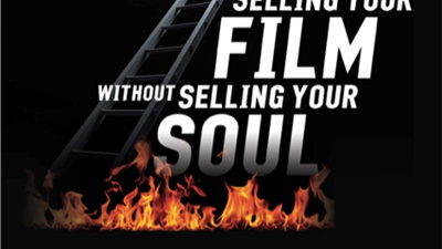 Selling Your Film Without Selling Your Soul